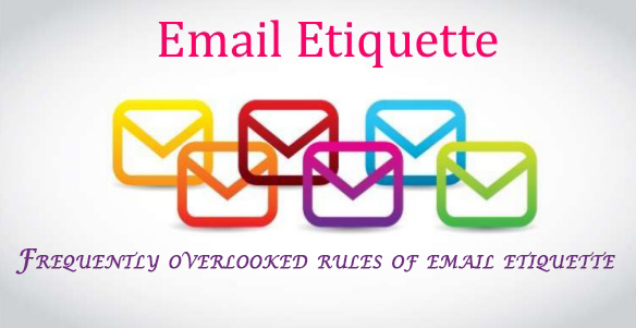 Email Etiquette – Frequently overlooked rules of email etiquette